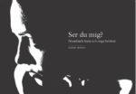 Omslaget till boken Ser du mig av Karin Hallén Sehlin